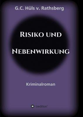 """""""Risiko und Nebenwirkung"""" von G.C. Hüls v. Rathsberg"""