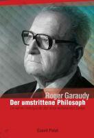 Roger Garaudy – Der umstrittene Philosoph