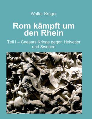 """""""Rom kämpft um den Rhein"""" von Walter Krüger"""