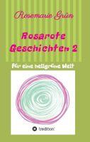 Rosarote Geschichten 2 - Kurzgeschichten mit Charme und Humor