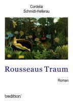 Rousseaus Traum - ein sensibler Roman über ein Trauma, Hoffnungen, Liebe und Träume
