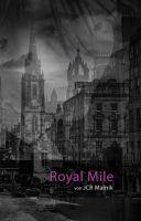 Royal Mile - Mein Schritt aus den Schatten. Romantische Fantasygeschichte zwischen zwei Jahrhunderten.