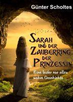Sarah und der Zauberring der Prinzessin - Eine nur allzu wahre Geschichte