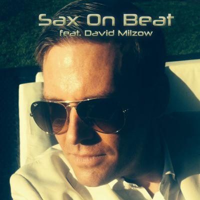 Sax On Beat- feat. David Milzow