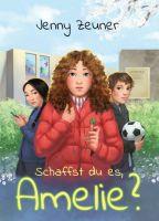 Schaffst du es, Amelie? - Kurzweiliger Jugend-Roman rund um Homeschooling, Eifersucht und Freundschaft