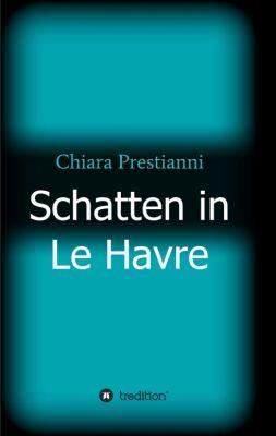 """""""Schatten in Le Havre"""" von Chiara Prestianni"""