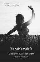Schattenspiele - Gedichte zwischen Licht und Schatten