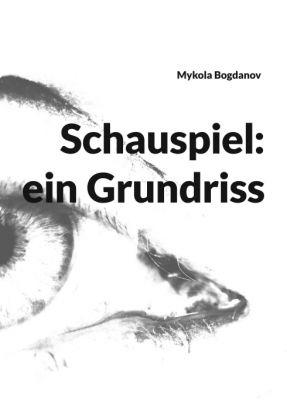 """""""Schauspiel: ein Grundriss"""" von Mykola Bogdanov"""