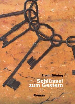 """""""Schlüssel zum Gestern"""" von Erwin Böning"""