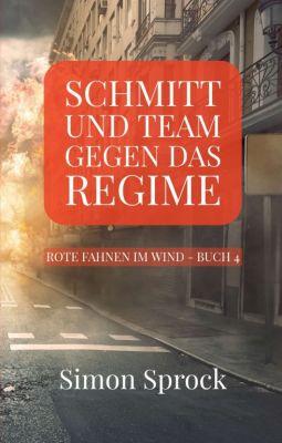 """""""Schmitt und Team gegen das Regime"""" von Simon Sprock"""