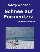Schnee auf Formentera - Spannender Kriminalroman