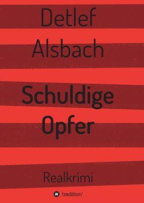 """""""Schuldige Opfer"""" von Detlef Alsbach"""