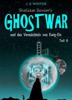 Sheliese Savior's Ghostwar - Teil 2 -  neuer Band des magischen Parallelwelt-Romans