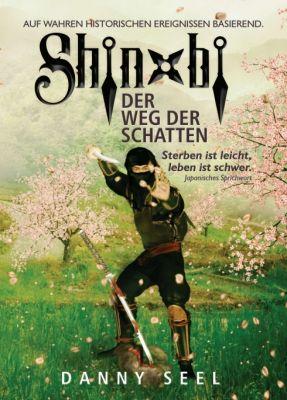"""""""Shinobi - Der Weg der Schatten"""" von Danny Seel"""