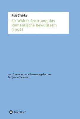 """""""Sir Walter Scott und das Romantische Bewußtsein"""" von Rolf Siebke"""