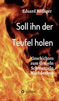 """""""Soll ihn der Teufel holen"""" von Eduard Häfliger"""