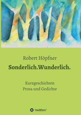 """""""Sonderlich.Wunderlich."""" von Robert Höpfner"""