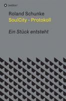 """SoulCity - Protokoll"" von Roland Schunke"