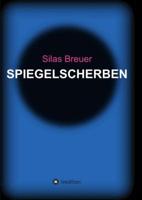 """""""Spiegelscherben"""" von Silas Breuer"""