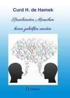 """""""Sprechenden Menschen kann geholfen werden"""" von Curd H. de Hamek"""