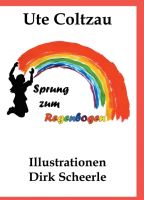 """""""Sprung zum Regenbogen"""" von Ute Coltzau"""