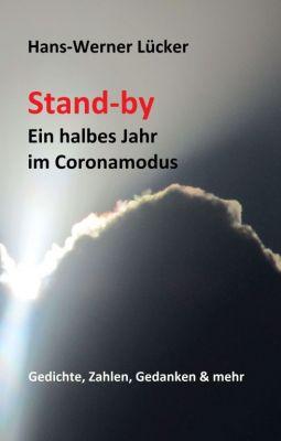 """""""Stand-by Ein halbes Jahr im Coronamodus"""" von Hans-Werner Lücker"""