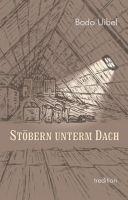 Stöbern unterm Dach - Eine literarische Nachlese
