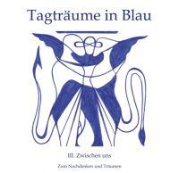 """""""Tagträume in Blau"""" von Andrej Götz"""