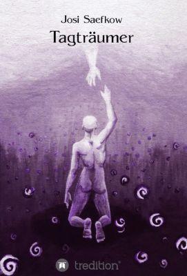 """""""Tagträumer"""" von Josi Saefkow"""