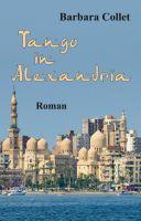 Tango in Alexandria - Unterhaltsamer Midlife-Crisis-Roman