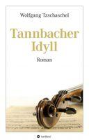 Tannbacher Idyll – beschwingter Roman über Irrtümer und die Suche nach Glück