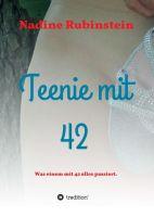 Teenie mit 42 – Autobiografie voller Liebeskummer, Eifersucht und Leidenschaft