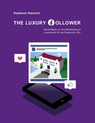 """""""The Luxury Follower"""" von Stephanie Robrecht"""