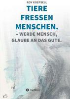 TIERE FRESSEN MENSCHEN. - ein tiefsinniger Entwicklungsroman
