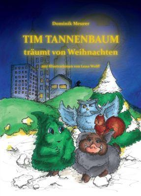 """""""Tim Tannenbaum träumt von Weihnachten"""" von Dominik Meurer"""