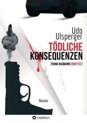 """""""Tödliche Konsequenzen"""" von Udo Ulsperger"""