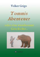 """Tommis """"Abenteuer"""" – Spannende Geschichte rund um einen Jungen aus der Stadt"""