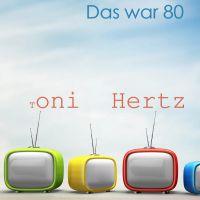 Tony Hertz - Das war 80