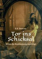 """""""Tor ins Schicksal"""" von E.S. Duncan"""