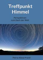 Treffpunkt Himmel - Perspektiven vom Dach der Welt