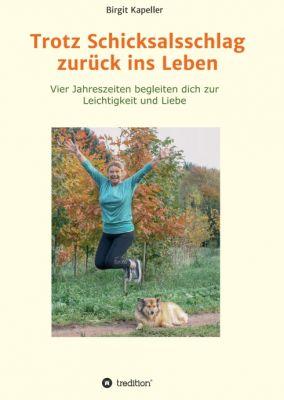 """""""Trotz Schicksalsschlag zurück ins Leben"""" von Birgit Kapeller"""