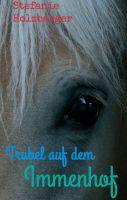 """""""Trubel auf dem Immenhof"""" von Stefanie Holzberger"""
