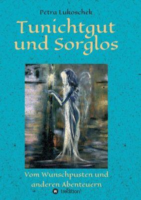 """""""Tunichtgut und Sorglos"""" von Petra Lukoschek"""