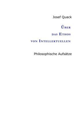 """""""Über das Ethos von Intellektuellen"""" von Josef Quack"""
