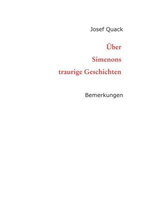 """""""Über Simenons traurige Geschichten"""" von Josef Quack"""