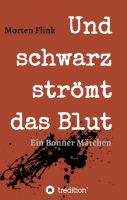 """""""Und schwarz strömt das Blut"""" von Morten Flink"""