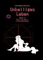 Unheiliges Leben - Girl on Girl - Dritter Band der spannenden Romanreihe