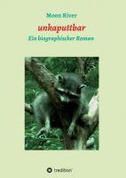 unkaputtbar - Ein biographischer Roman
