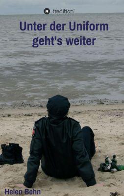 """""""Unter der Uniform geht's weiter"""" von Helen Behn"""