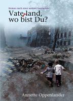 """""""Vaterland, wo bist du?"""" von Annette Oppenlander"""